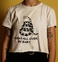 """Tread All Over Me Baby"" T-Shirt"
